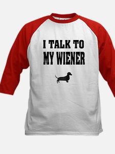 I Talk To My Wiener Dachshund Tee