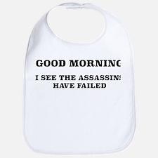 The Assassins Have Failed Bib