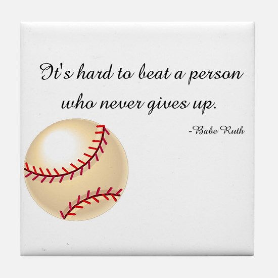 Never Give Up By Babe Ruth.jpg Tile Coaster