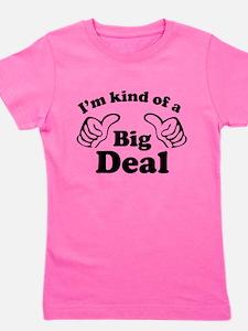 Funny Big deal Girl's Tee