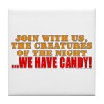 We Have Candy! Tile Coaster