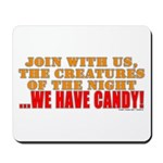 We Have Candy! Mousepad