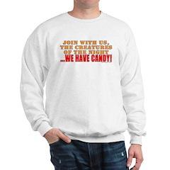 We Have Candy! Sweatshirt