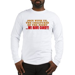 We Have Candy! Long Sleeve T-Shirt