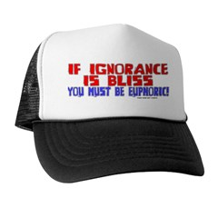 Ignorance is Bliss Trucker Hat