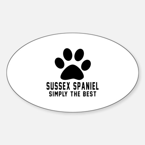 Sussex Spaniel Simply The Best Sticker (Oval)