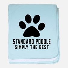 Standard Poodle Simply The Best baby blanket