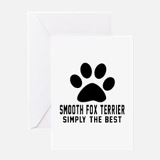 Smooth Fox Terrier Simply The Best Greeting Card