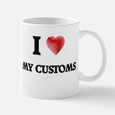 I love My Customs Mugs