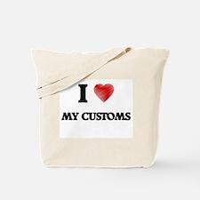 I love My Customs Tote Bag