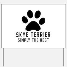 Skye Terrier Simply The Best Yard Sign