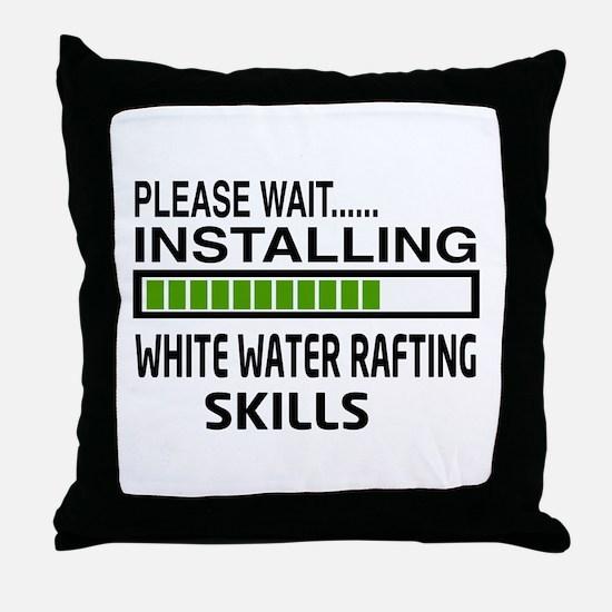 Please wait, Installing White water r Throw Pillow