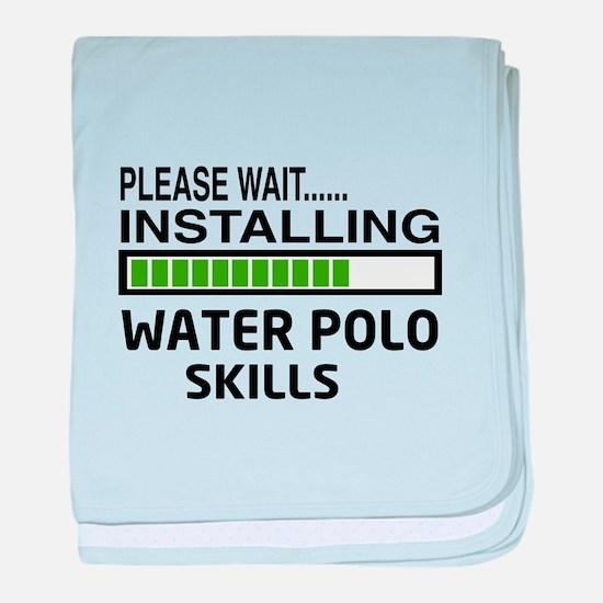 Please wait, Installing Water Polo Sk baby blanket