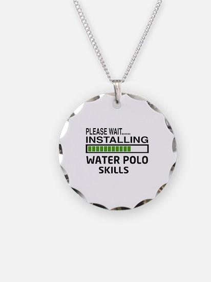 Please wait, Installing Wate Necklace