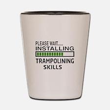 Please wait, Installing Trampolining Sk Shot Glass