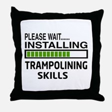 Please wait, Installing Trampolining Throw Pillow