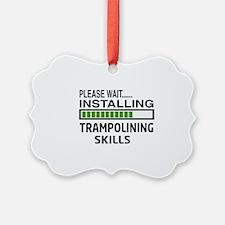 Please wait, Installing Trampolin Ornament