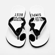 Polish Lowland Sheepdog Simply The Best Flip Flops