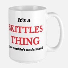 It's a Skittles thing, you wouldn't u Mugs