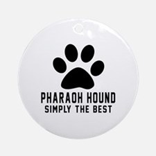 Pharaoh Hound Simply The Best Round Ornament