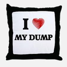 I Love My Dump Throw Pillow