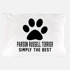 Parson Russell Terrier Simply The Best Pillow Case
