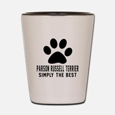 Parson Russell Terrier Simply The Best Shot Glass