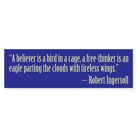 Robert Ingersoll Quote Bumper Sticker