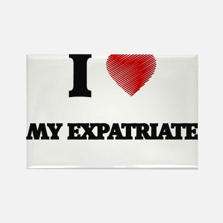 I love My Expatriate Magnets