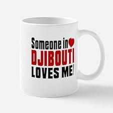 Someone In Djibouti Loves Me Mug