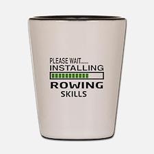 Please wait, Installing Rowing Skills Shot Glass