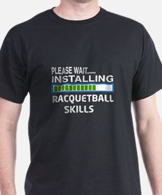 Please wait, Installing Racquetball S T-Shirt