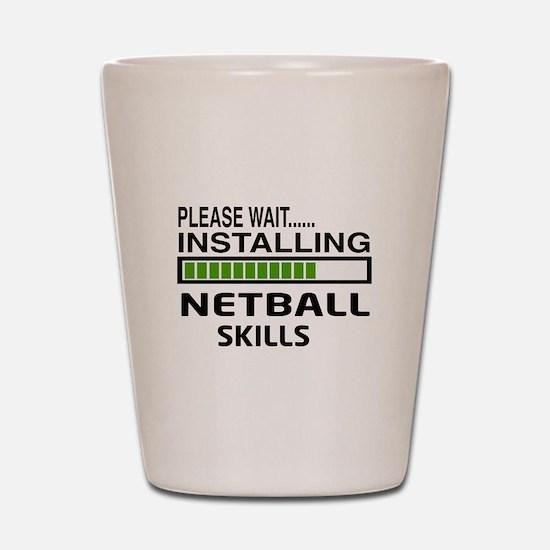 Please wait, Installing Netball Skills Shot Glass