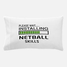 Please wait, Installing Netball Skills Pillow Case