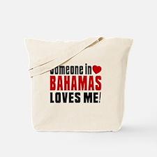 Someone In Bahamas Loves Me Tote Bag