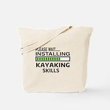 Please wait, Installing Kayaking Skills Tote Bag