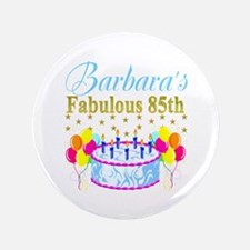 85TH PERSONALIZED Button