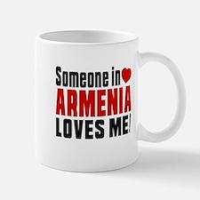 Someone In Armenia Loves Me Mug