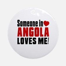 Someone In Angola Loves Me Round Ornament