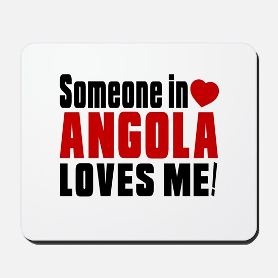 Someone In Angola Loves Me Mousepad