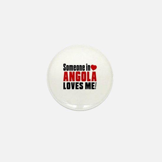 Someone In Angola Loves Me Mini Button