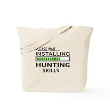 Please wait, Installing Hunting Skills Tote Bag