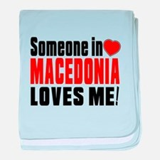 Someone In Macedonia Loves Me baby blanket