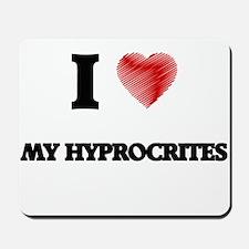 I Love My Hyprocrites Mousepad