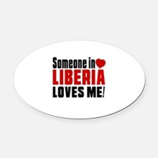 Someone In Liberia Loves Me Oval Car Magnet