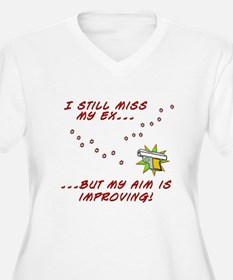 Still Miss My Ex...Aim is Improving T-Shirt