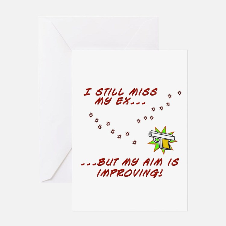 Still Miss My Ex...Aim is Improving Greeting Card