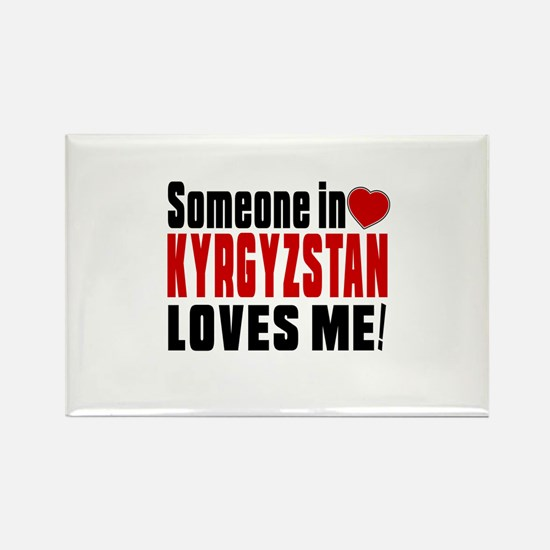 Someone In Kyrgyzstan Loves Me Rectangle Magnet