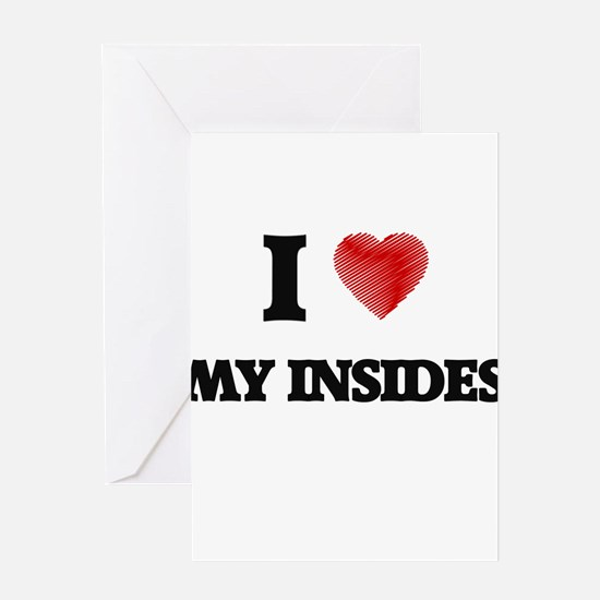 I Love My Insides Greeting Cards