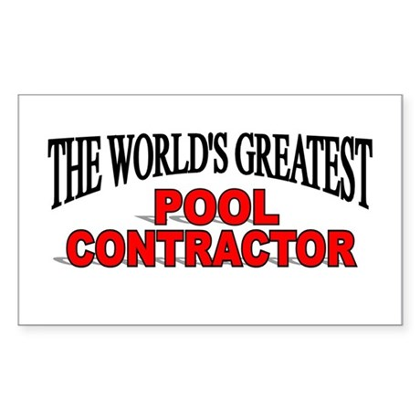 """""""The World's Greatest Pool Contractor"""" Sticker (Re"""